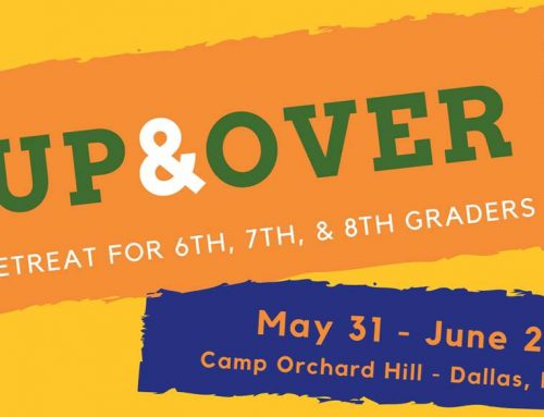 Up & Over Retreat for Middle School Students May 31 – June 2